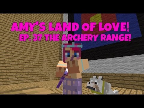 Amy's Land Of Love! Ep.37 The Archery Range! | Amy Lee33