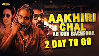 Aakhri Chaal Ab Kaun Bachega (Chekka Chivantha Vaanam) | 2 Days to Go
