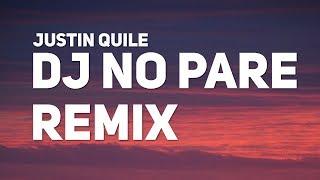 Justin Quiles - DJ No Pare Remix (Letra) (ft. Natti Natasha, Farruko, Zion)