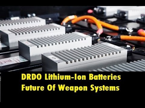 Lithium Ion Batteries, Future Of Weapon Systems