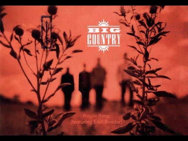 big-country-fragile-thing-feat-eddi-reader-stuart-adamson-in-a-big-country