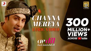 Repeat youtube video Channa Mereya - Lyric Video | Ae Dil Hai Mushkil | Karan Johar | Ranbir | Anushka | Pritam | Arijit