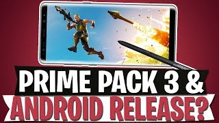 TWITCH PRIME PACK 3 & ANDROID RELEASE? | Fortnite Battle Royale