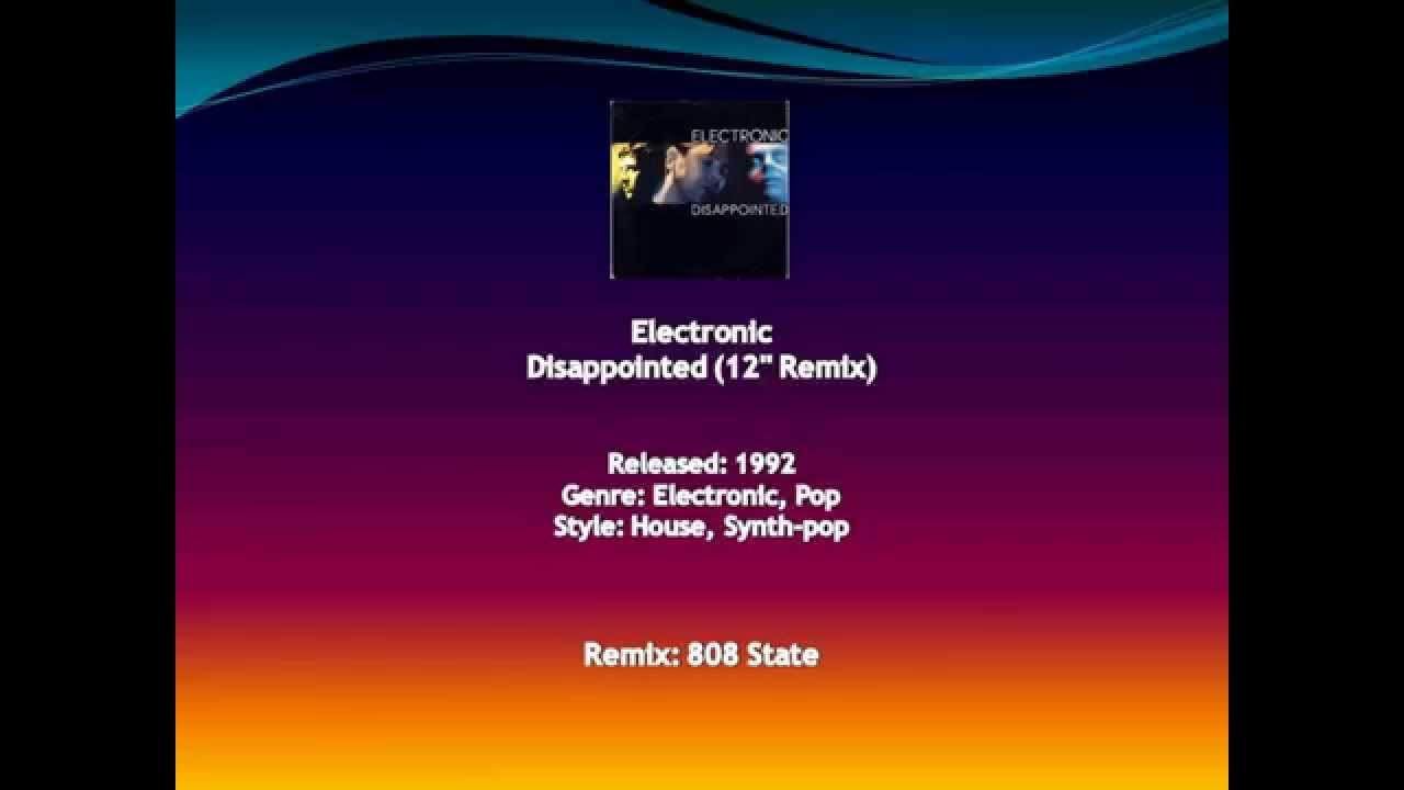 Electronic - Disappointed (12'' Remix) - YouTube