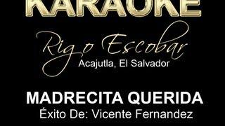 VICENTE FERNANDEZ  MADRECITA QUERIDA (RIGO ESCOBAR)