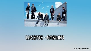 LUCENTE (루첸트) - Answer Lyrics [HAN-ROM-ENG]