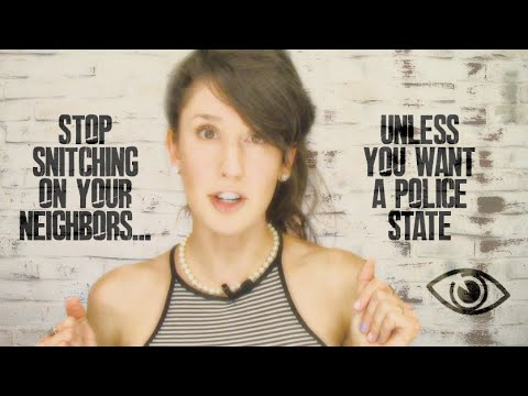 Stop snitching on your neighbors...unless you want a police state