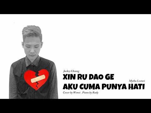 Xin Ru Dao Ge X Aku Cuma Punya Hati - Cover by WENXI