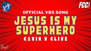 Jesus Is My Superhero - OFFICIAL THEME SONG | Lyric Video | FCCI VBS 2020