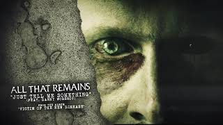All That Remains - Just Tell Me Something