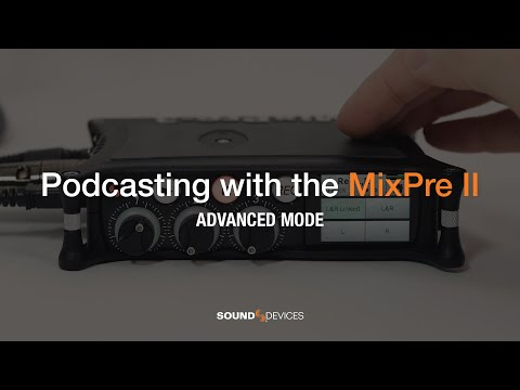 Podcasting With The MixPre II: Advanced Mode
