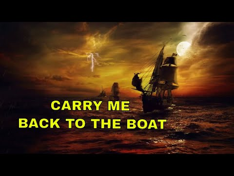 CARRY ME BACK TO THE BOAT