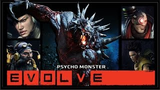 Evolve Alpha - PC Gameplay 60 FPS - Psycho Monster - Noob Plays With Friends