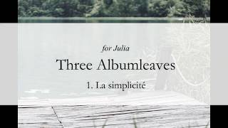 Kenji Fujimura - Three Albumleaves, No.1 'La simplicité' 藤村健史:アルバムの綴り、第一番