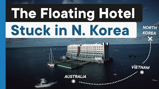 The World's First Floating Hotel Abandoned In North Korea