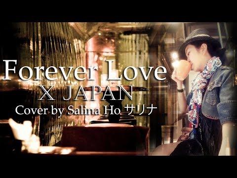 Forever Love X Japan MV 女性 カバー サリナ girl lady cover Salina Ho 何泳珊