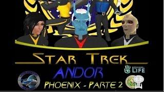 STAR TREK ANDOR - PHOENIX - PARTE 2.mov