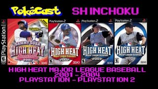 PokeCast Shinchoku : High Heat MLB 2001 - 2004