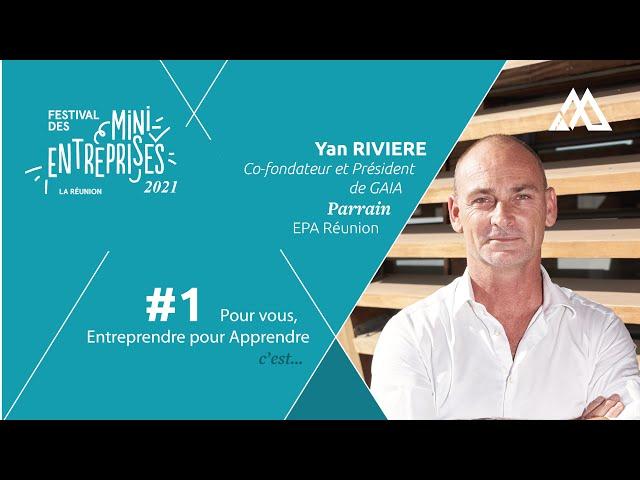 #1 YAN RIVIERE, Parrain 2021   Entreprendre pour Apprendre, c'est