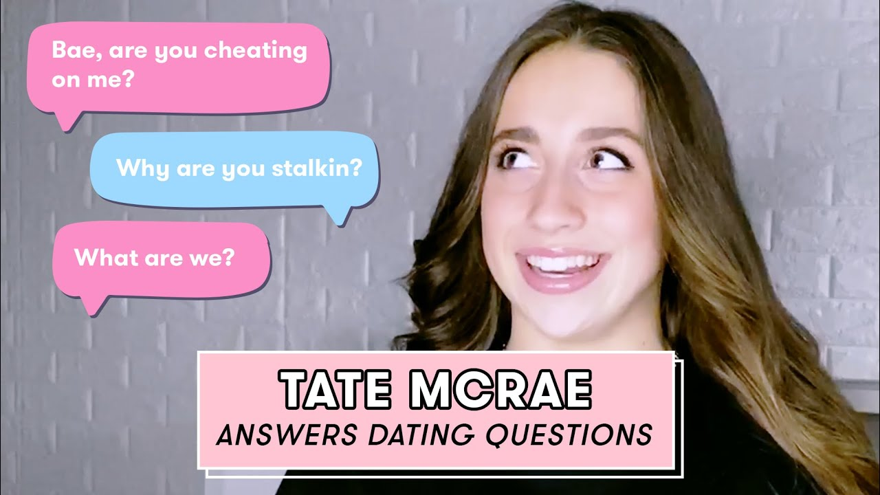 Tate McRae Answers All Your Juiciest Dating Questions | Seventeen