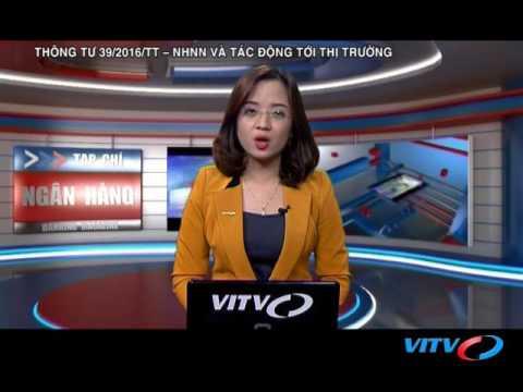 VITV - Tạp Chí Ngân Hàng - Thông Tư 39/2016/tt – NHNN Và Tác động Tới Thị Trường