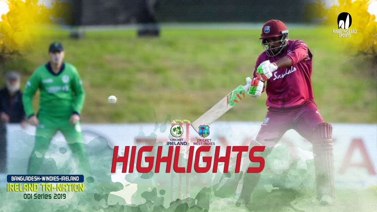 Highlights Ireland vs Windies || 4th Match || ODI Series || Tri-Series 2019