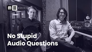 No Stupid Audio Questions - With Piper & Dan!