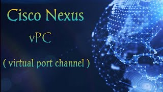vPC in Cisco Nexus