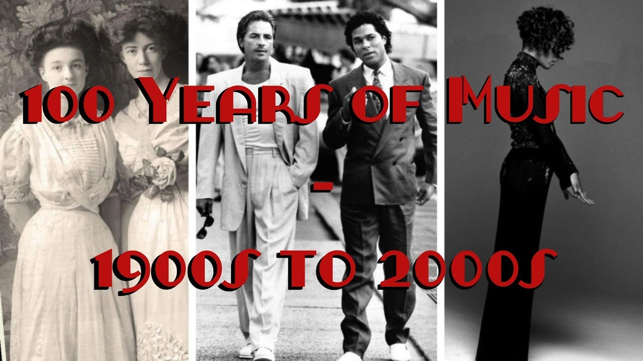 100 Years of Music - 1900s to 2000s