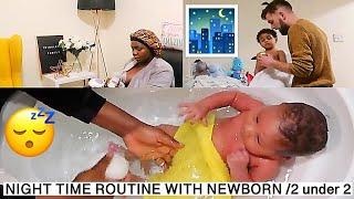 NIGHT TIME ROUTINE WITH A NEWBORN / 2 UNDER 2
