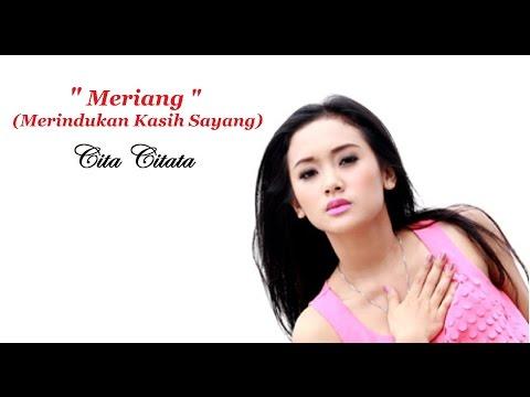 Cita Citata - Meriang (Merindukan kasih sayang) | Video Lyric HD