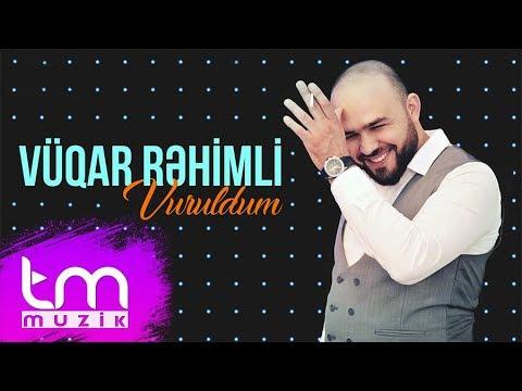 Vüqar Rəhimli - Vuruldum (Audio)