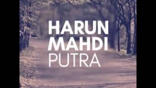 Harun Mahdi Putra Intro.