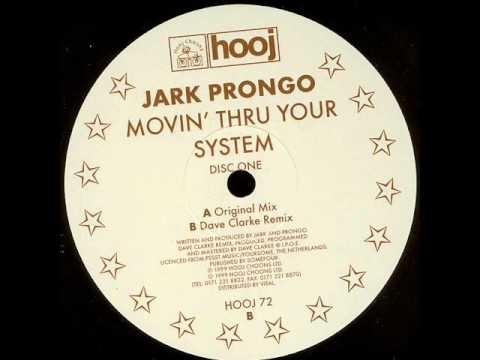 Jark Prongo - Movin Thru Your System (Dave Clarke Remix)