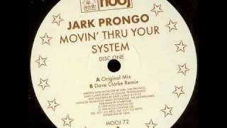 Jark Prongo - Movin Thru Your System (Dave Clarke Remix)
