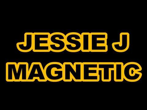 Jessie J - Magnetic Lyrics