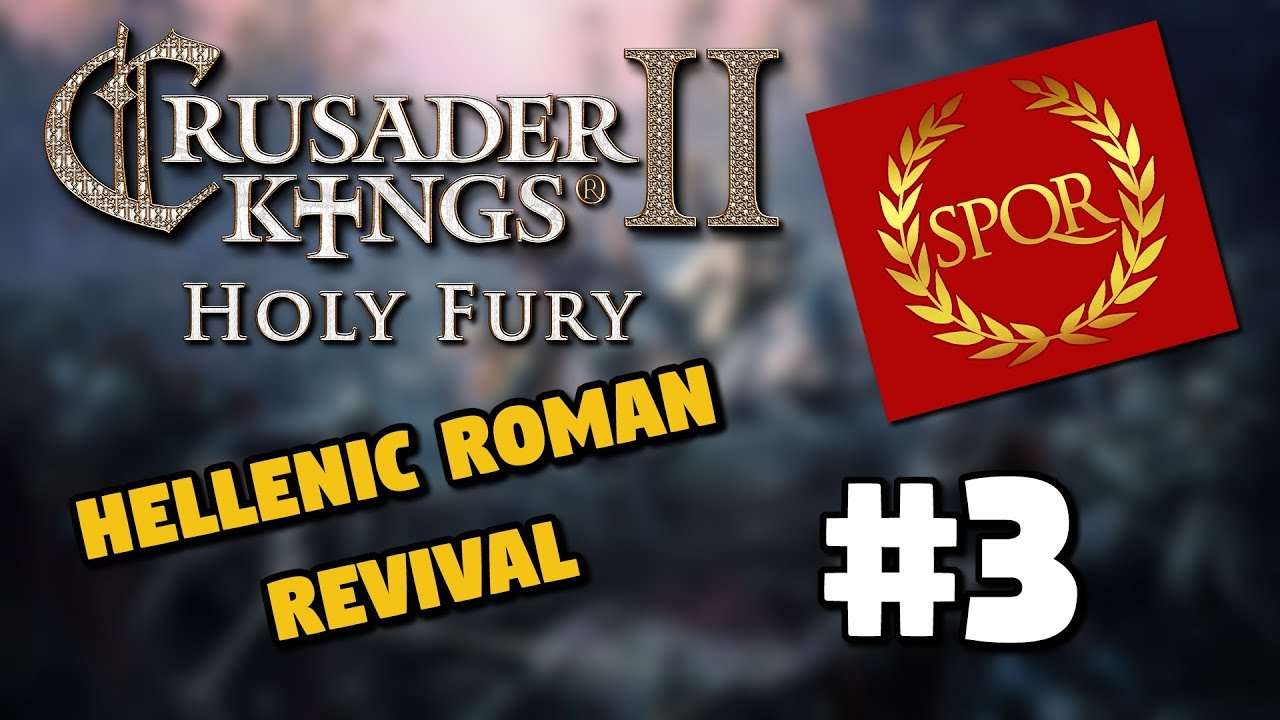 East & West Francia | Hellenic Revival #3 | CK2 Holy Fury