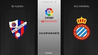 Calentamiento SD Huesca vs RCD Espanyol