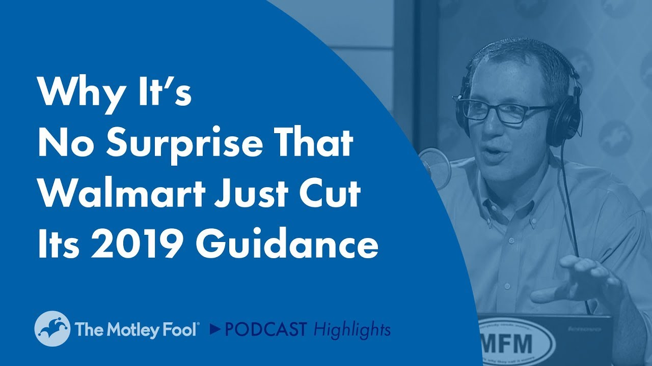 Why It's No Surprise That Walmart's 2019 Outlook Changed