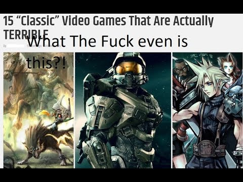 THE WORST ARTICLE I HAVE EVER READ! 15 Classic Games that are actual Terrible is a GARBAGE ARTICLE