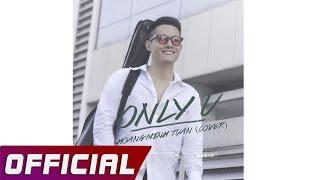 Hoàng Minh Tuấn - Only U Cover (English version)