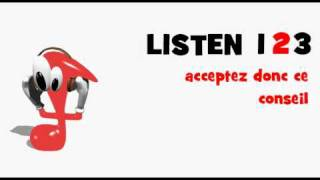 LEARN FRENCH = LISTEN AND REPEAT = acceptez donc ce conseil