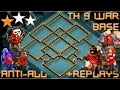 TH 9 (TOWN HALL 9) ANTI 2 STARS WAR BASE 2017 || ANTI ALL TROOPS || REPLAY PROOF || CLASH OF CLANS