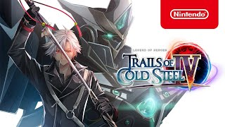 Trails of Cold Steel IV - Launch Trailer - Nintendo Switch