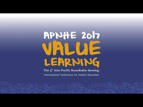 APNHE 2017 : Value Learning Holistic Education