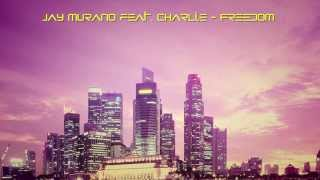 Jay Murano feat Charlie - Freedom (Original Mix)