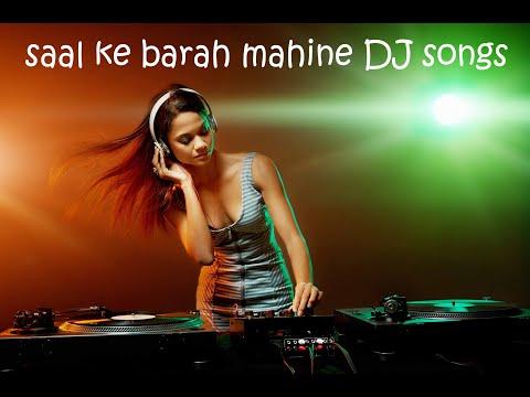 Saal Ke Barah Mahine New DJ Songs 2019