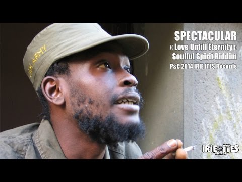 SPECTACULAR - LOVE TILL ETERNITY - SOULFUL SPIRIT RIDDIM - IRIE ITES RECORDS mp3