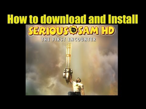 Serious Sam HD: The First Encounter (TFE) FREE Download and Install