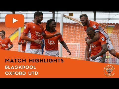 Match Highlights | Blackpool 3 Oxford United 1